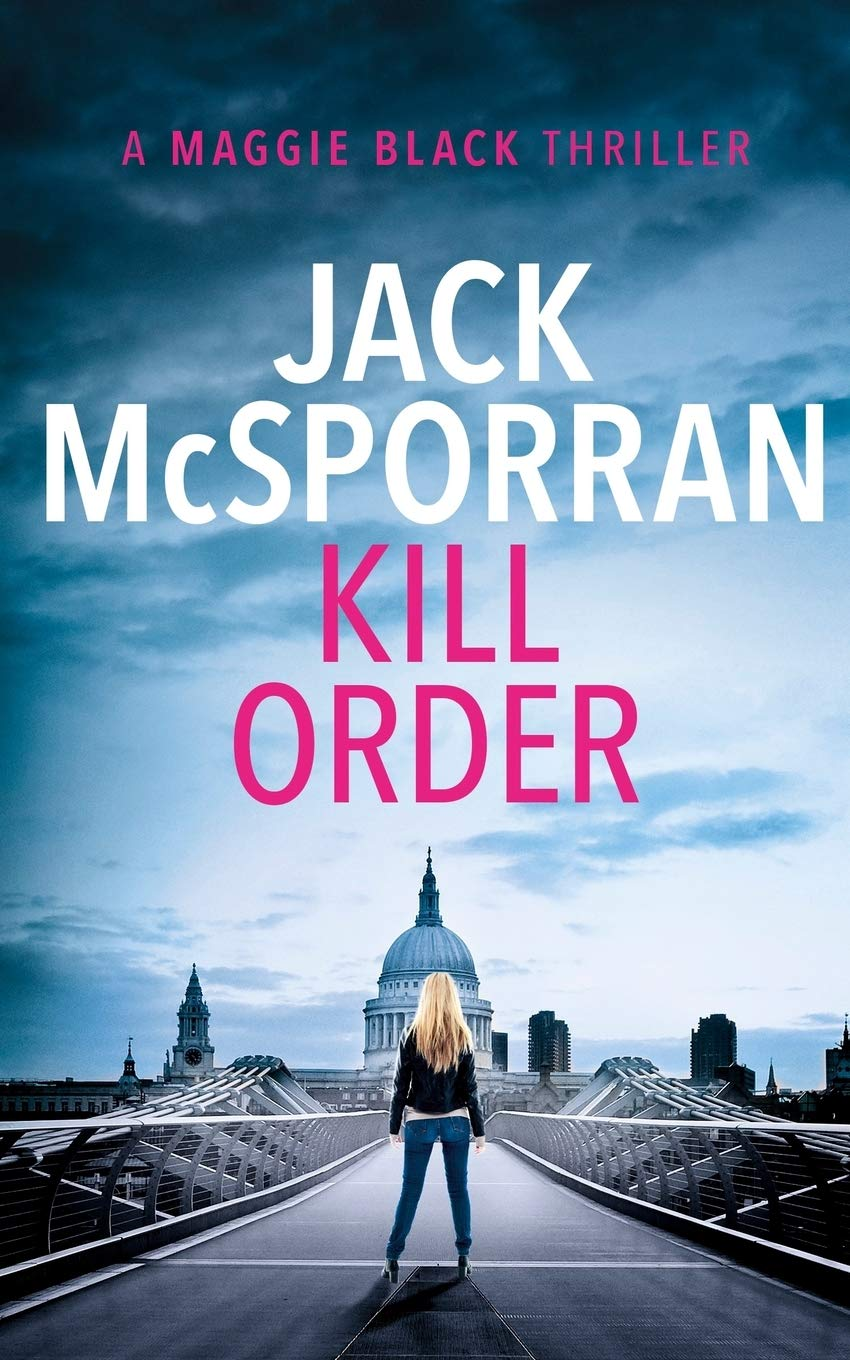 Amazon Com Kill Order Maggie Black 9781912382033 Mcsporran Jack Books The buzz on maggie stars cree summer, thom adcox and david kaufman. amazon com kill order maggie black
