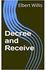 Decree and Receive