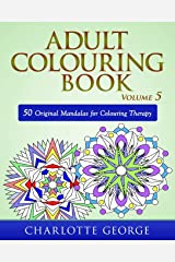Adult Colouring Book - Volume 5: 50 Original Mandalas for Colouring Therapy Paperback