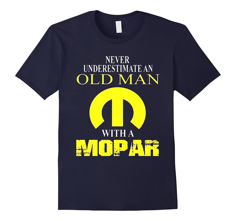 Never Underestimate An Old Man With A Mopar T-Shirt-TD