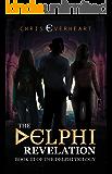 The Delphi Revelation: Book III of the Delphi Trilogy