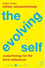 The Evolving Self: Psychology for the Third Millennium, A (Harper Perennial Modern Classics) Kindle Edition