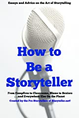 How to be a Storyteller: Essays and Advice on the Art of Storytelling Kindle Edition
