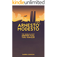 Arnesto Modesto: The World's Most Ineffectual Time Traveler