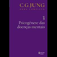 Psicogênese das doenças mentais (Obras Completas de Carl Gustav Jung)
