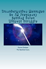Transformation Messages Go FM Frequency Getting Sales Without Struggle Kindle Edition