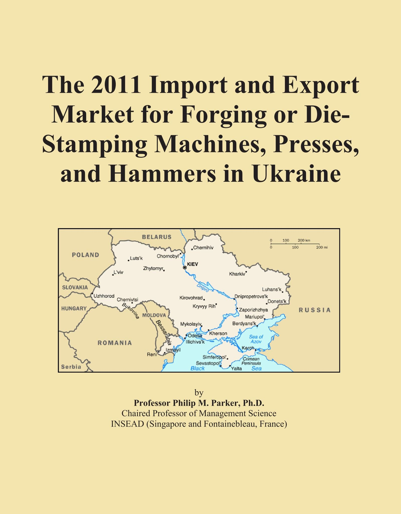 Read Online The 2011 Import and Export Market for Forging or Die-Stamping Machines, Presses, and Hammers in Ukraine pdf
