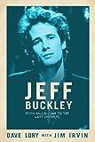 Jeff Buckley: From Hallelujah to the Last Goodbye