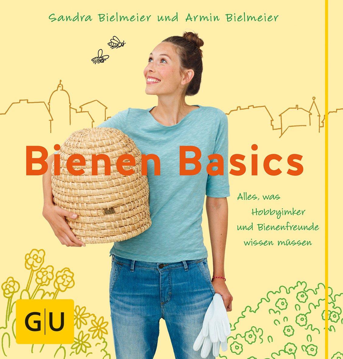 Bienen Basics: Alles, was Hobbyimker und Bienenfreunde wissen müssen (GU Garten Extra)