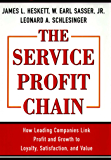 Service Profit Chain: How Leading Companies Link Profit and Growth to Loyalty, Satisfaction and Value