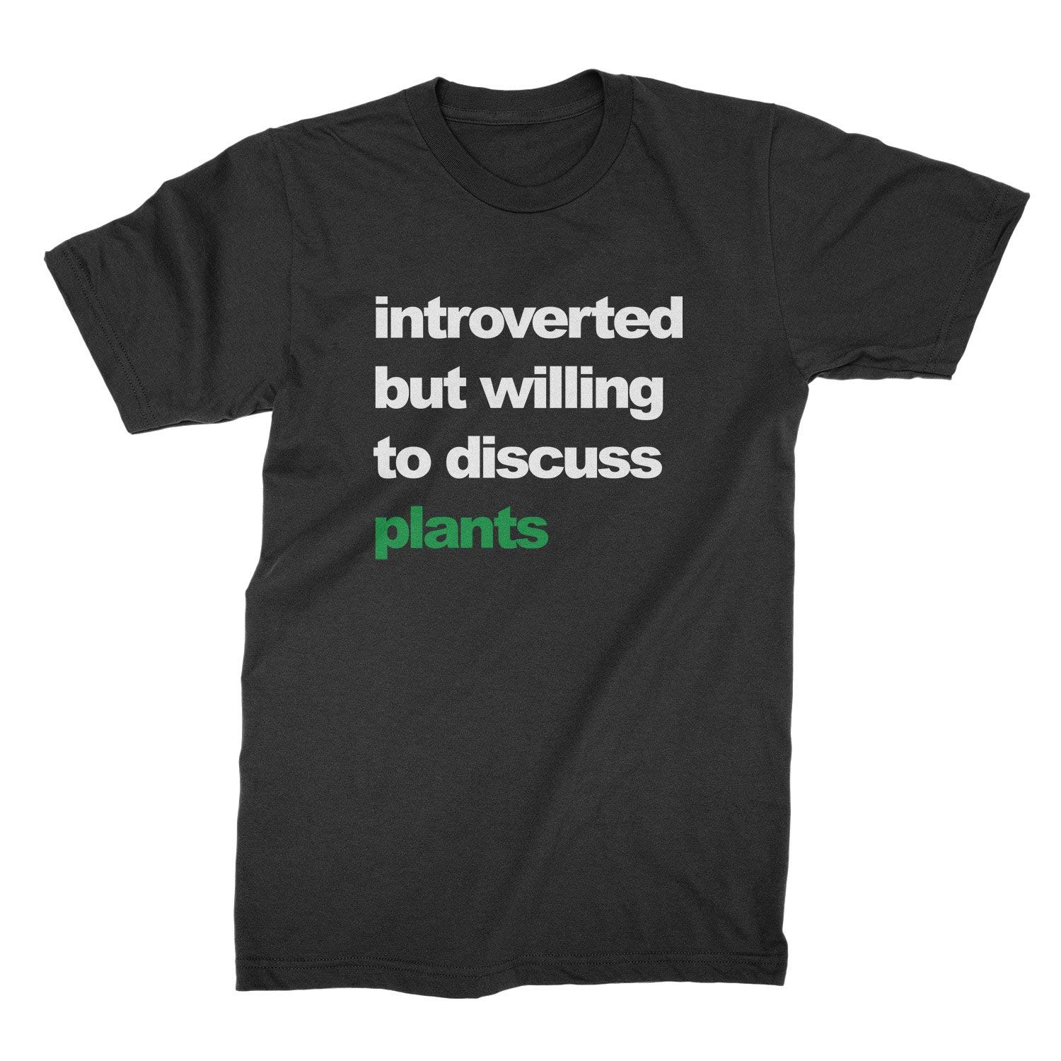 We Got Good Introverted But Willing To Discuss Plants Shirt Funny Plant Shirts