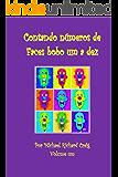 Contondo numeros de Faces bobo um a dez: Portuguese edition (Counting Silly Faces Livro 1)