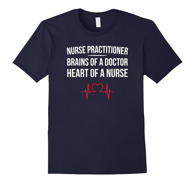 Nurse Practitioner Brain of a Doctor Heart of a Nurse Tee-TH