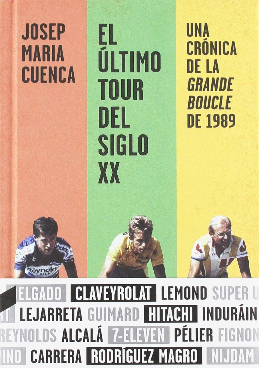 El último Tour del siglo XX: Una crónica de la Grande Boucle de 1989