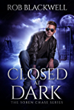 Closed at Dark: A Novella (The Soren Chase Series)