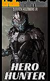 Hero Hunter: A Superhero Gamelit Saga (The Heroes Rising Series: Book 1)