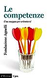 Le competenze: Una mappa per orientarsi (Universale paperbacks Il Mulino)