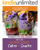 How to Cook Philippine Desserts: Cakes & Snacks (Filipino Cookbook Recipes of Asian in America 1)
