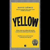 Yellow: Cómo crear una cultura de servicio y ponerse la camiseta por los clientes