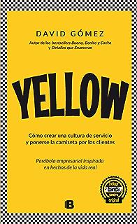 Yellow. Cómo crear una cultura de servicio y ponerse la camiseta por los clientes: