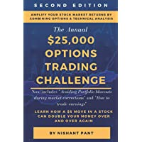 $25K Options Trading Challenge (Second Edition): Proven techniques to grow $2,500 into $25,000 using Options Trading and…