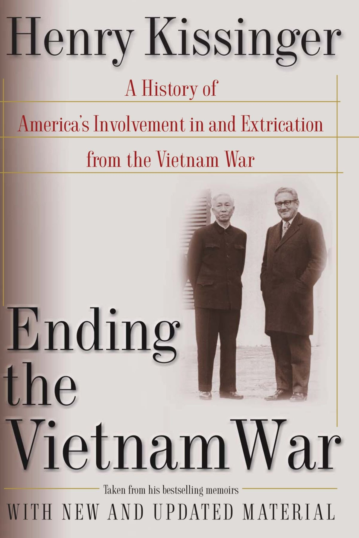 Read Online Ending the Vietnam War: A History of America's Involvement in and Extrication from the Vietnam War ebook