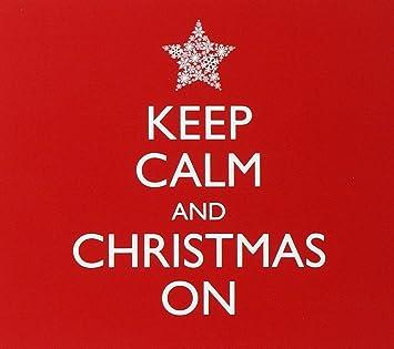 Keep Calm Christmas.Keep Calm Christmas Keep Calm Christmas On Amazon