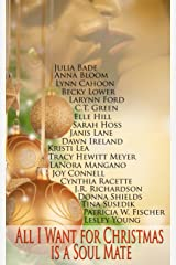 All I Want For Christmas Is A Soulmate Kindle Edition