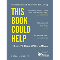 This Book Could Help: The Men's Head Space Manual – Techniques and Exercises for Living (English Edition)