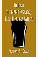 To Find the Man in Black, First Find His Tailor: A Rucksack Universe Story Kindle Edition