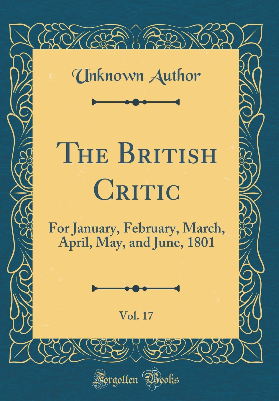 Read Online The British Critic, Vol. 17: For January, February, March, April, May, and June, 1801 (Classic Reprint) pdf epub