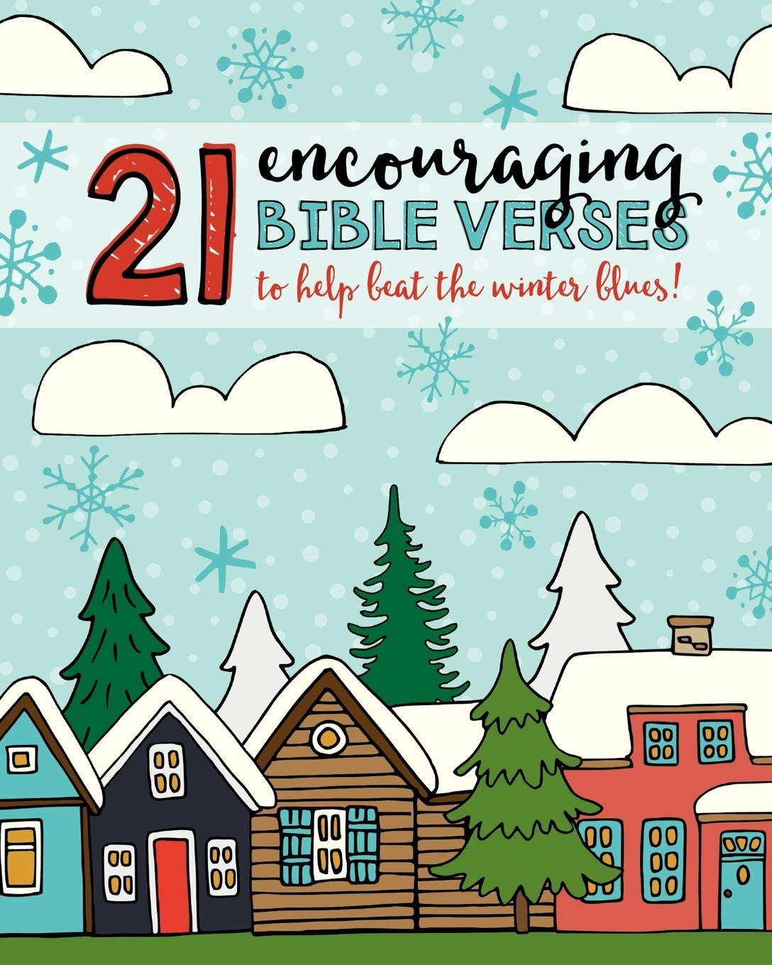 21 Encouraging Bible Verses to Help Beat the Winter Blues