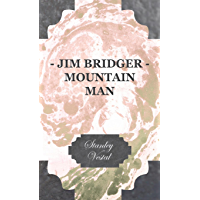 Jim Bridger - Mountain Man