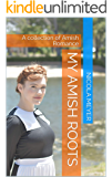 My Amish Roots: A collection of Amish Romance