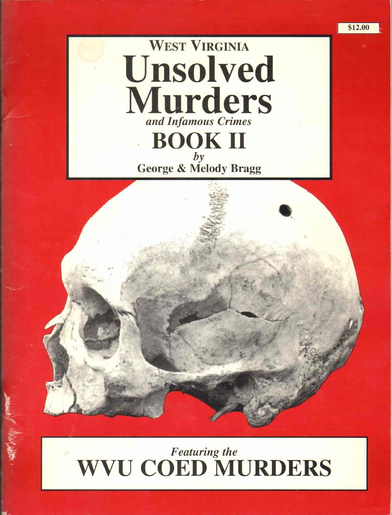 West Virginia Unsolved Murders And Infamous Crimes Book II