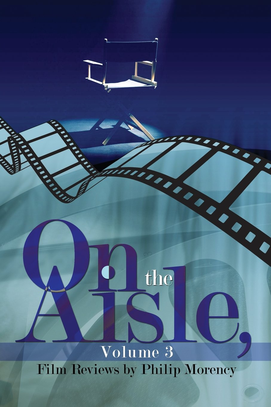 On the Aisle, Volume 3: Film Reviews ebook