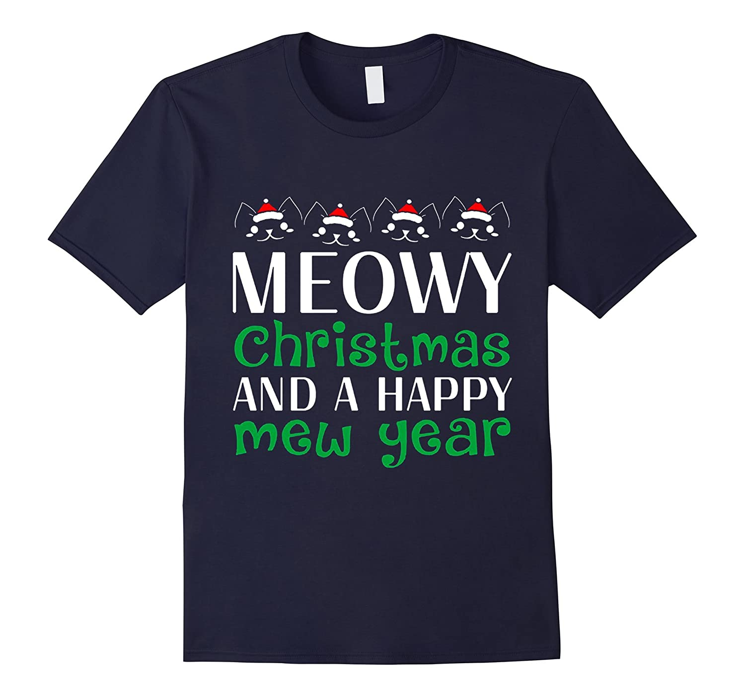 Cat Meowy Christmas And A Happy New Year T Shirt-CL