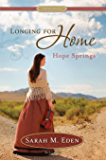 Longing for Home, Book 2: Hope Springs - A Proper Romance