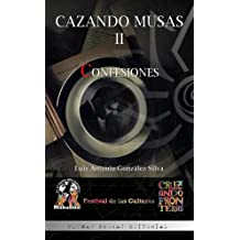 Cazando Musas II: Confesiones (Spanish Edition) Aug 09, 2016