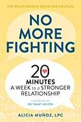 No More Fighting: The Relationship Book for Couples: 20 Minutes a Week to a Stronger Relationship Kindle Edition