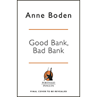 Good Bank, Bad Bank: How I Started a Revolution and Changed Banking Forever