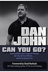 Can You Go?: Assessments and Program Design for the Active Athlete and Everybody Else Kindle Edition
