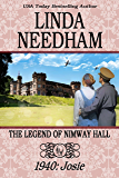 The Legend of Nimway Hall: 1940-Josie