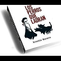 LOS PERROS QUE LADRAN