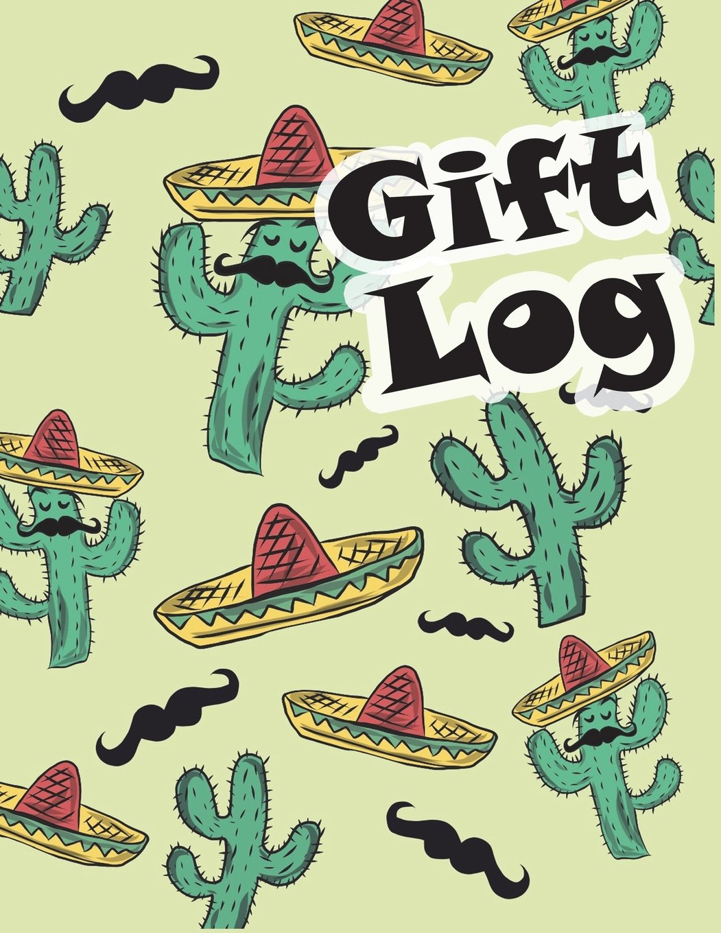 Download Gift Log: Gift Recording Book and Present Receipt Log Organizer to Make Sending Thank You Cards Easy for Weddings, Baby Showers, Bridal Showers, ... Cactus Design (Gift Log Notebook) (Volume 6) ebook
