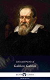 Delphi Collected Works of Galileo Galilei (Illustrated) (Delphi Series Seven Book 26)