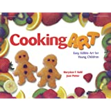 Cooking Art: Easy Edible Art for Young Children