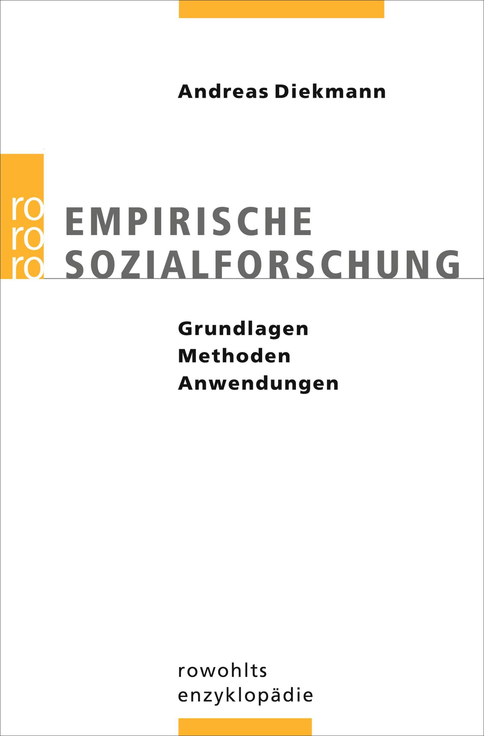 Empirische Sozialforschung  Grundlagen Methoden Anwendungen