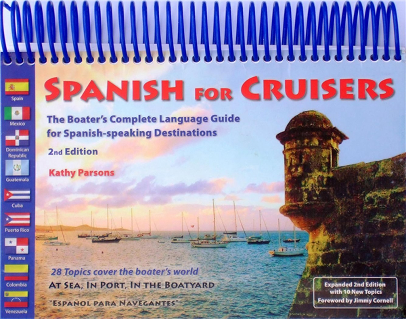 Spanish for Cruisers: The Boater's Complete Language Guide for Spanish-speaking Destinations, 2nd Edition by Paradise Cay Publications