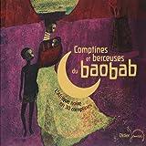 Comptines et berceuses du baobab - l'Afrique Noire en 30 comptines